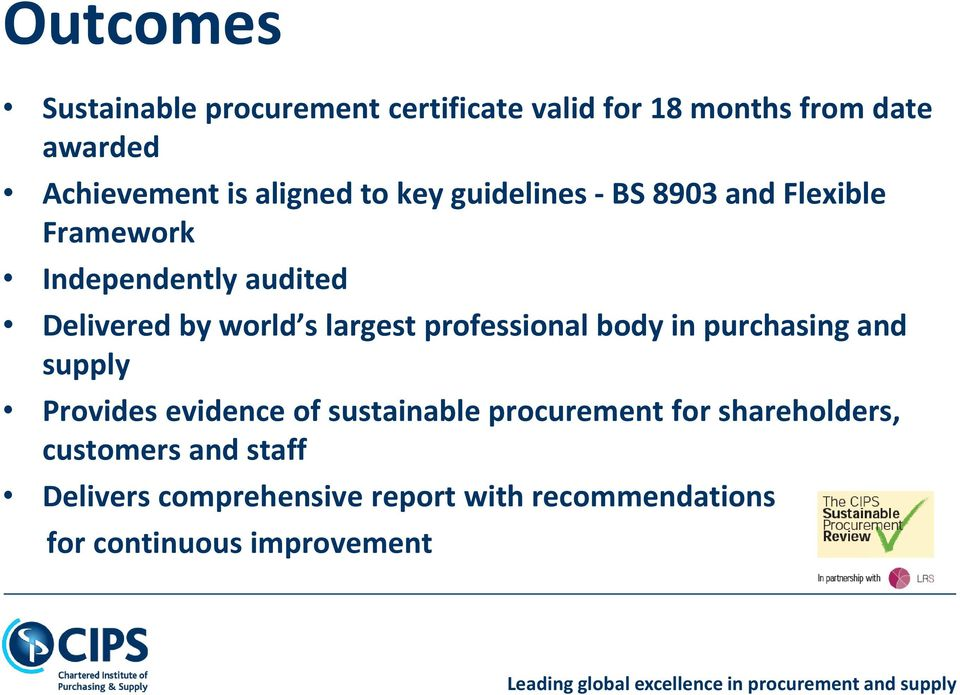 largest professional body in purchasing and supply Provides evidence of sustainable procurement for