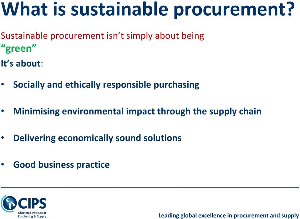 Socially and ethically responsible purchasing Minimising