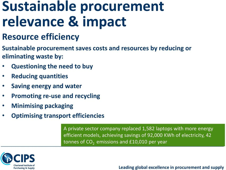 re-use and recycling Minimising packaging Optimising transport efficiencies A private sector company replaced 1,582