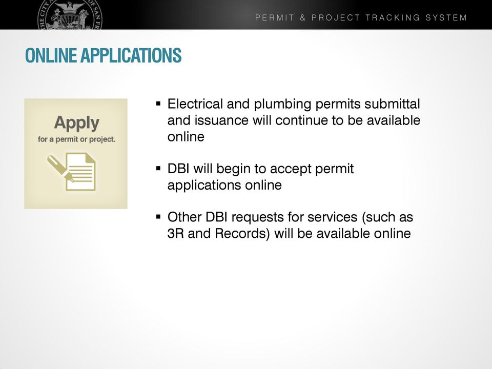 begin to accept permit applications online Other DBI requests