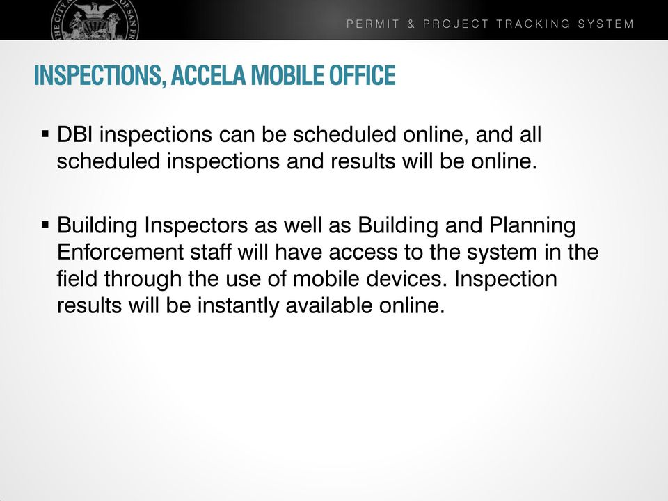 Building Inspectors as well as Building and Planning Enforcement staff will have