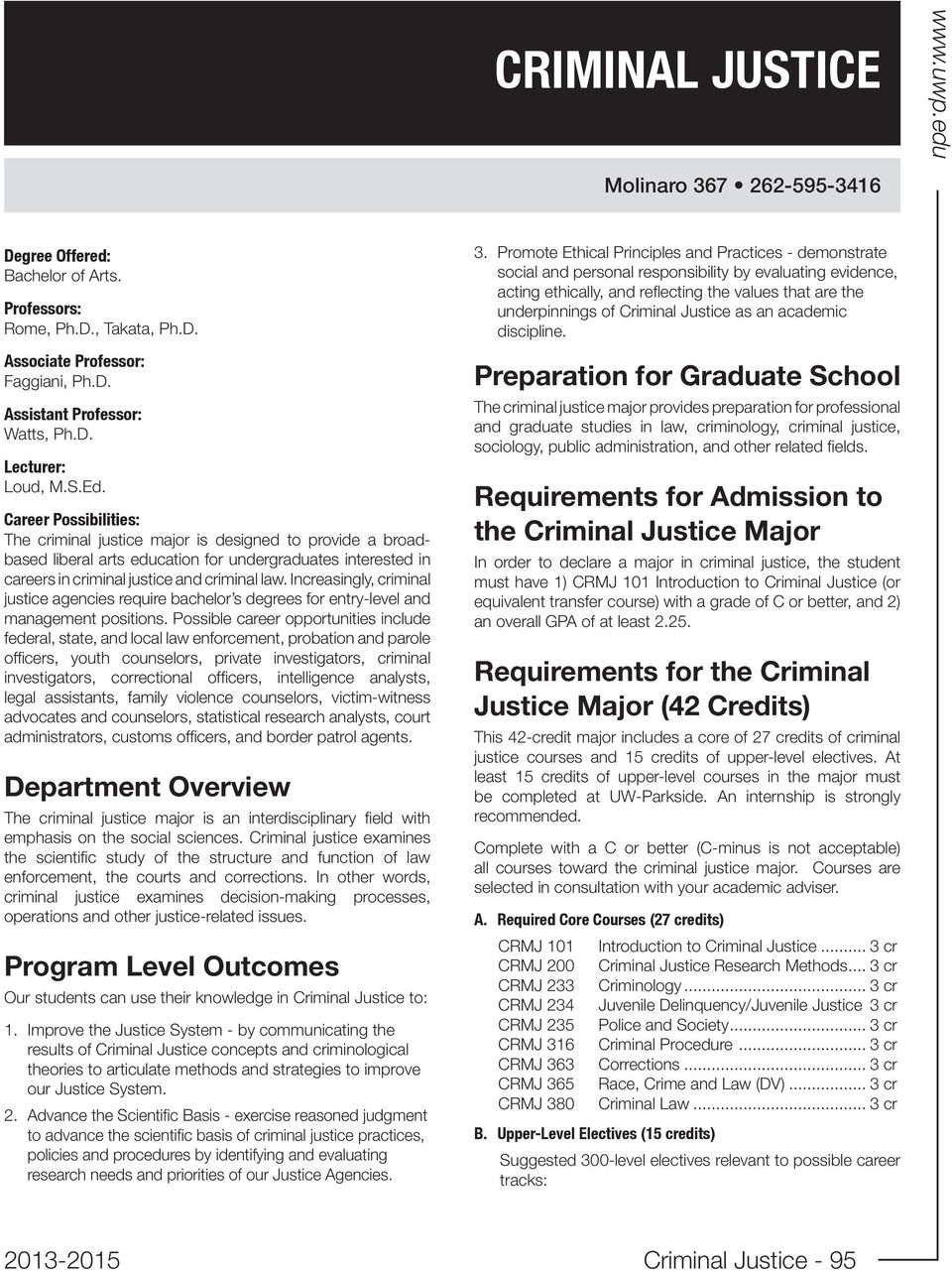 Increasingly, criminal justice agencies require bachelor s degrees for entry-level and management positions.