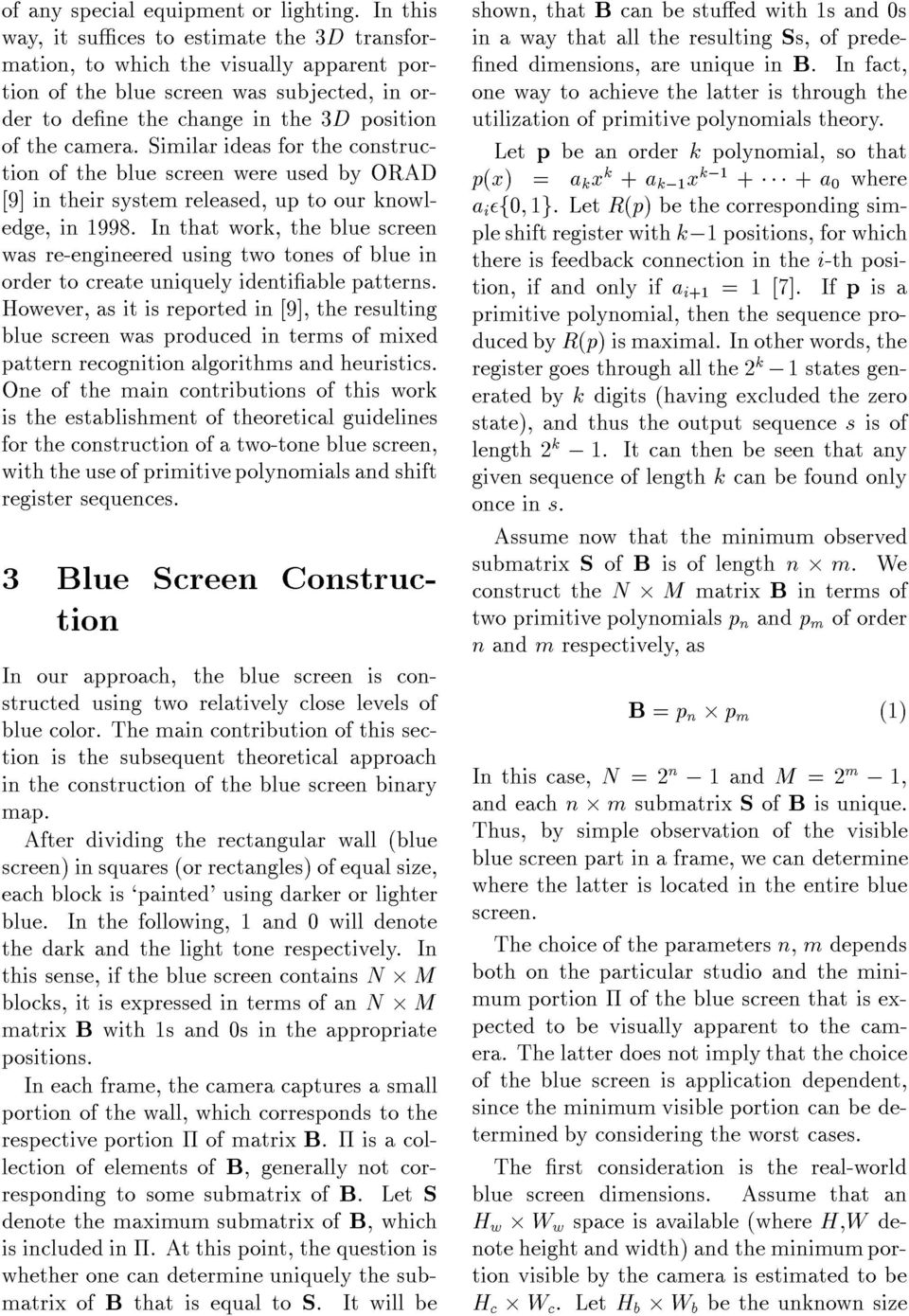Similar ideas for the construction of the blue screen were used by ORAD [9] in their system released, up to our knowledge, in 1998.