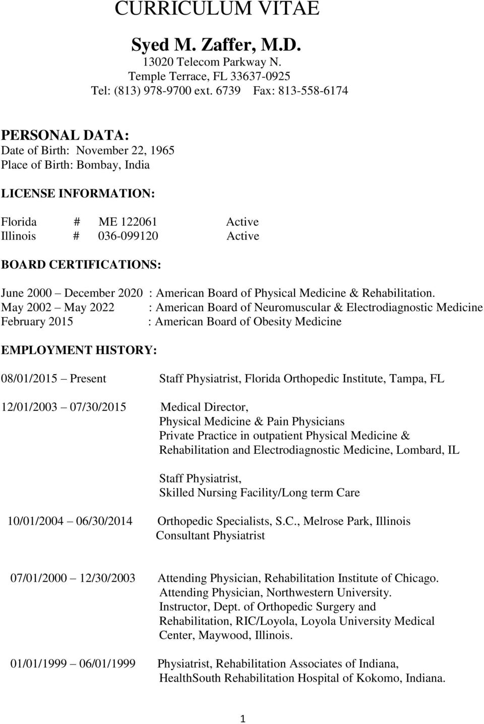 June 2000 December 2020 : American Board of Physical Medicine & Rehabilitation.