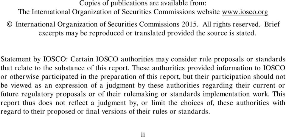 Statement by IOSCO: Certain IOSCO authorities may consider rule proposals or standards that relate to the substance of this report.
