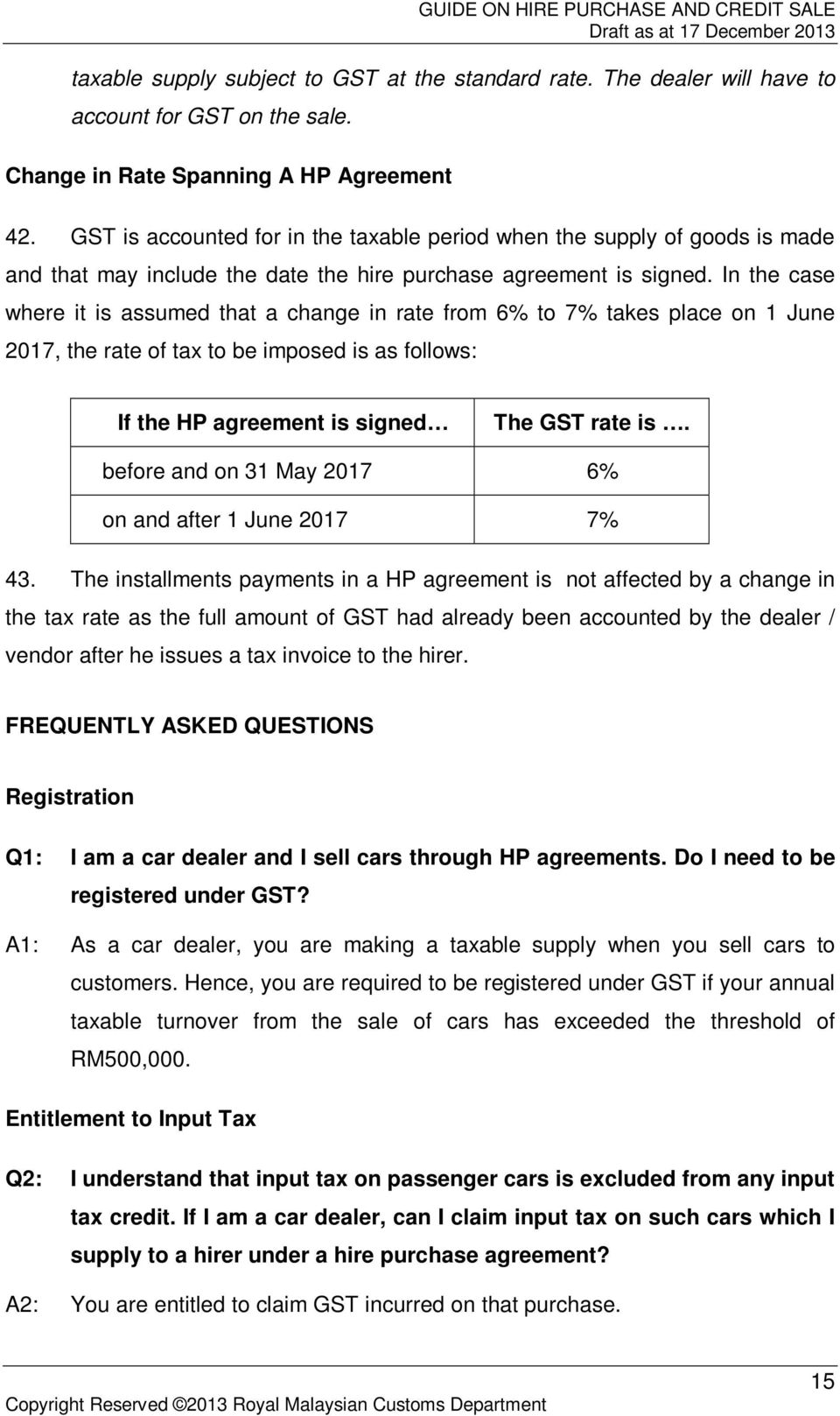 In the case where it is assumed that a change in rate from 6% to 7% takes place on 1 June 2017, the rate of tax to be imposed is as follows: If the HP agreement is signed The GST rate is.