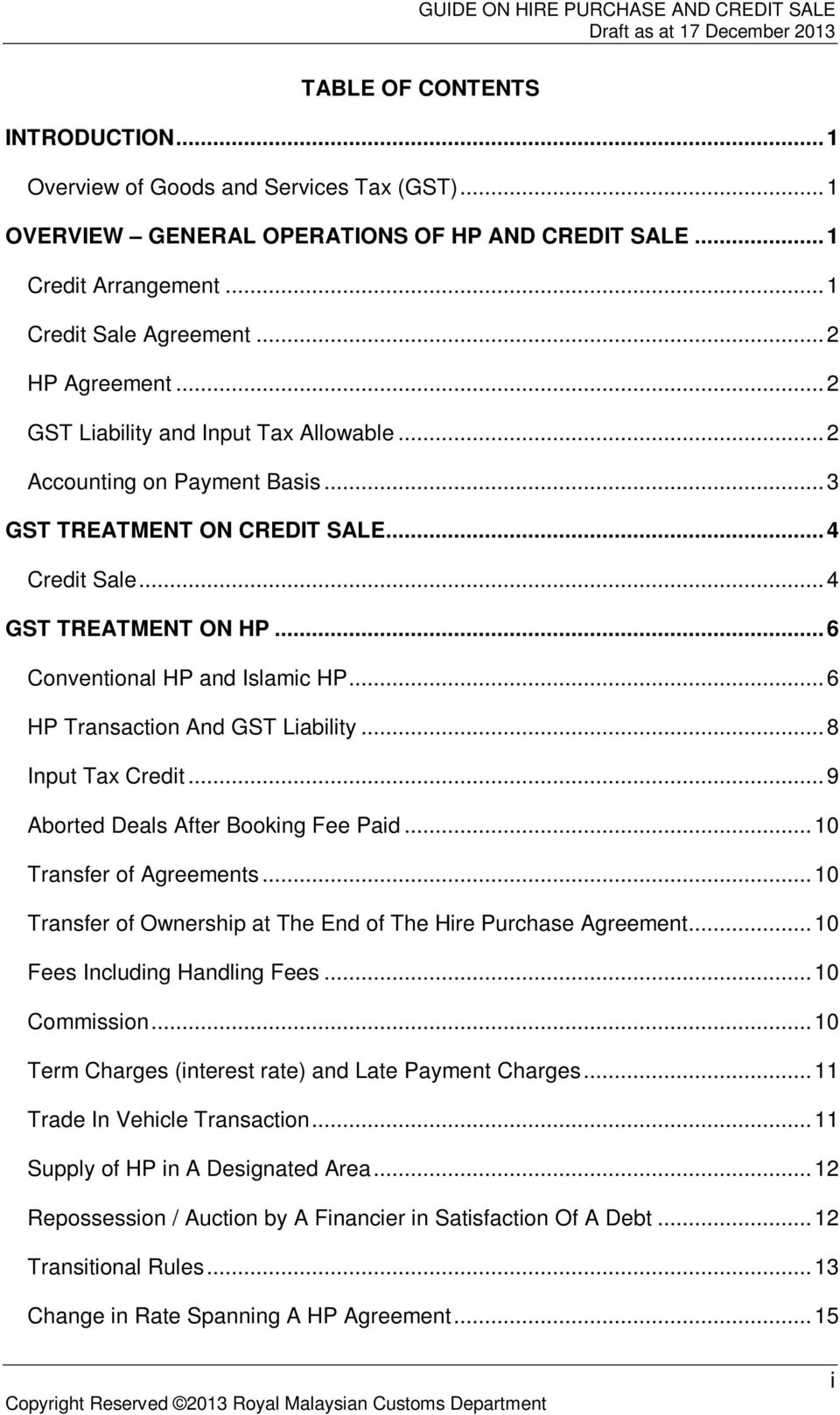 .. 6 HP Transaction And GST Liability... 8 Input Tax Credit... 9 Aborted Deals After Booking Fee Paid... 10 Transfer of Agreements... 10 Transfer of Ownership at The End of The Hire Purchase Agreement.