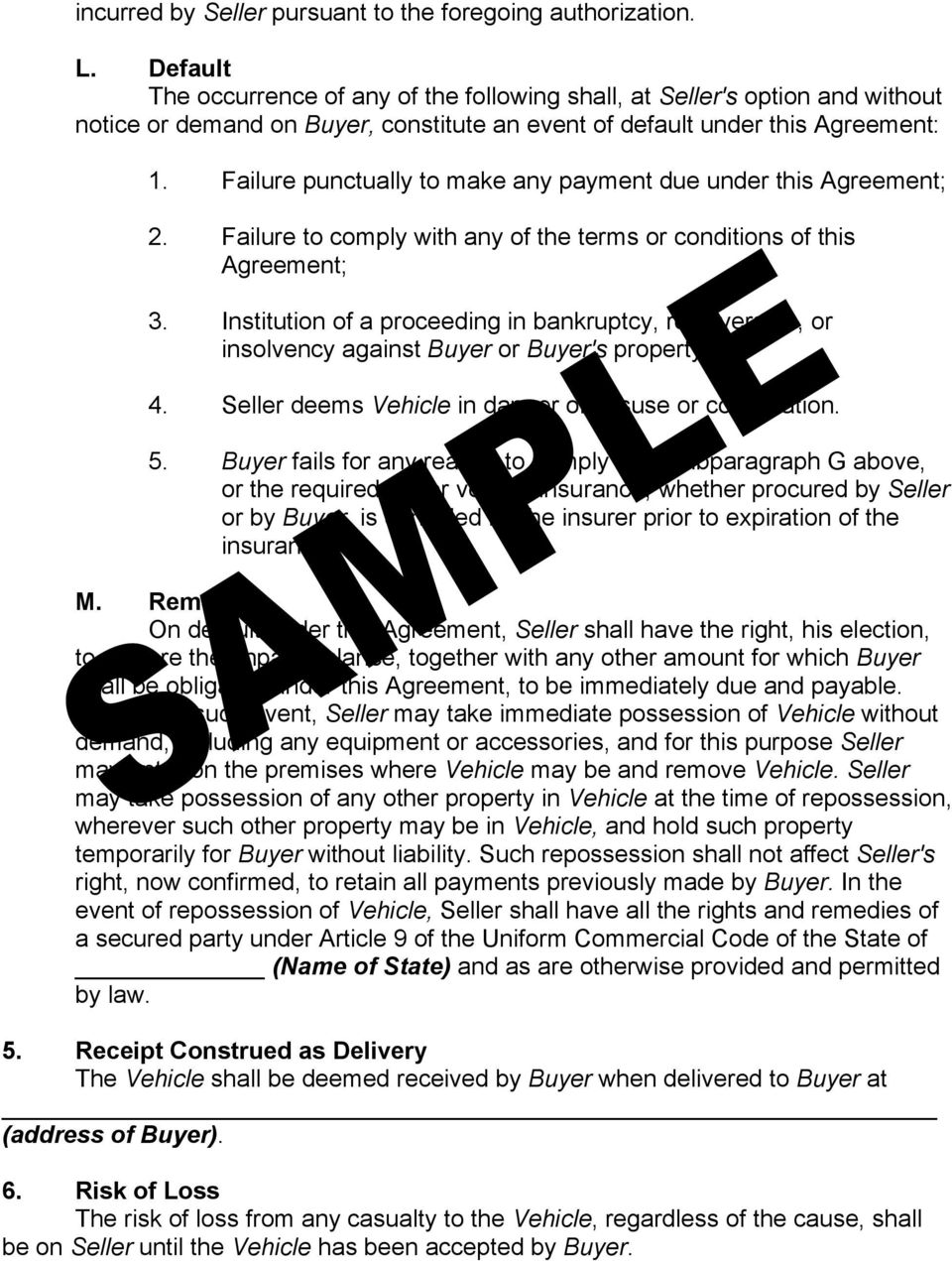 Failure punctually to make any payment due under this Agreement; 2. Failure to comply with any of the terms or conditions of this Agreement; 3.