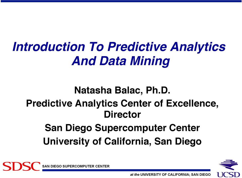 ! Predictive Analytics Center of Excellence,