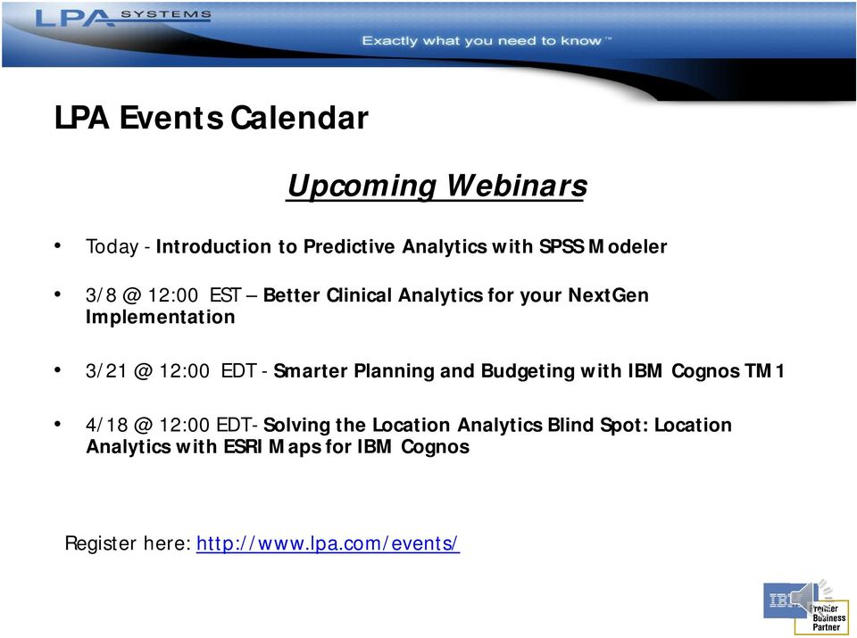 - Smarter Planning and Budgeting with IBM Cognos TM1 4/18 @ 12:00 EDT- Solving the Location