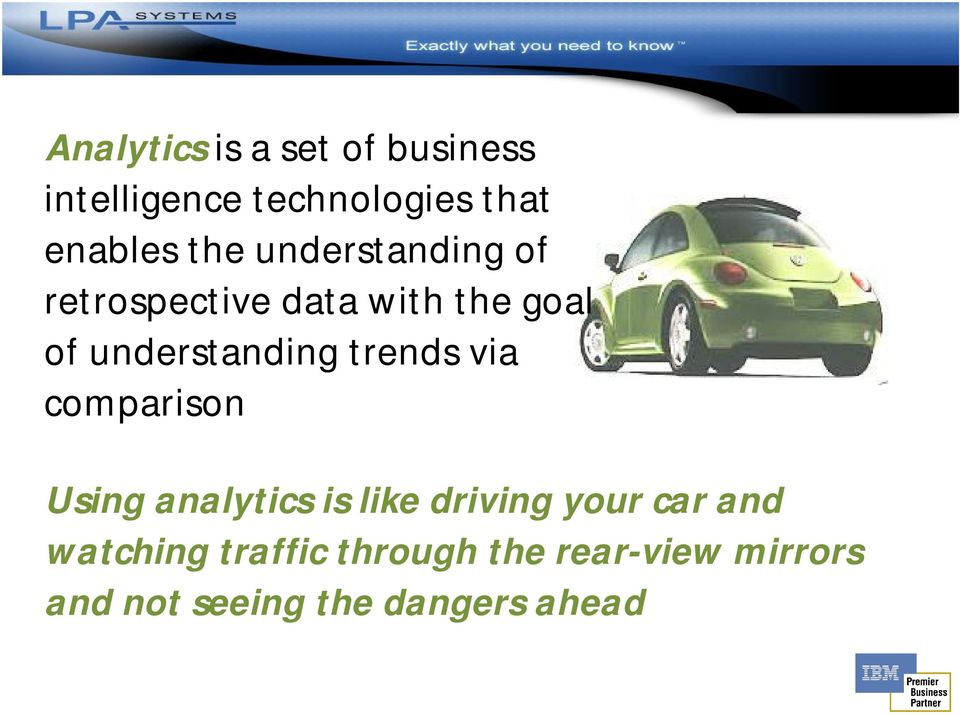 trends via comparison Using analytics is like driving your car and
