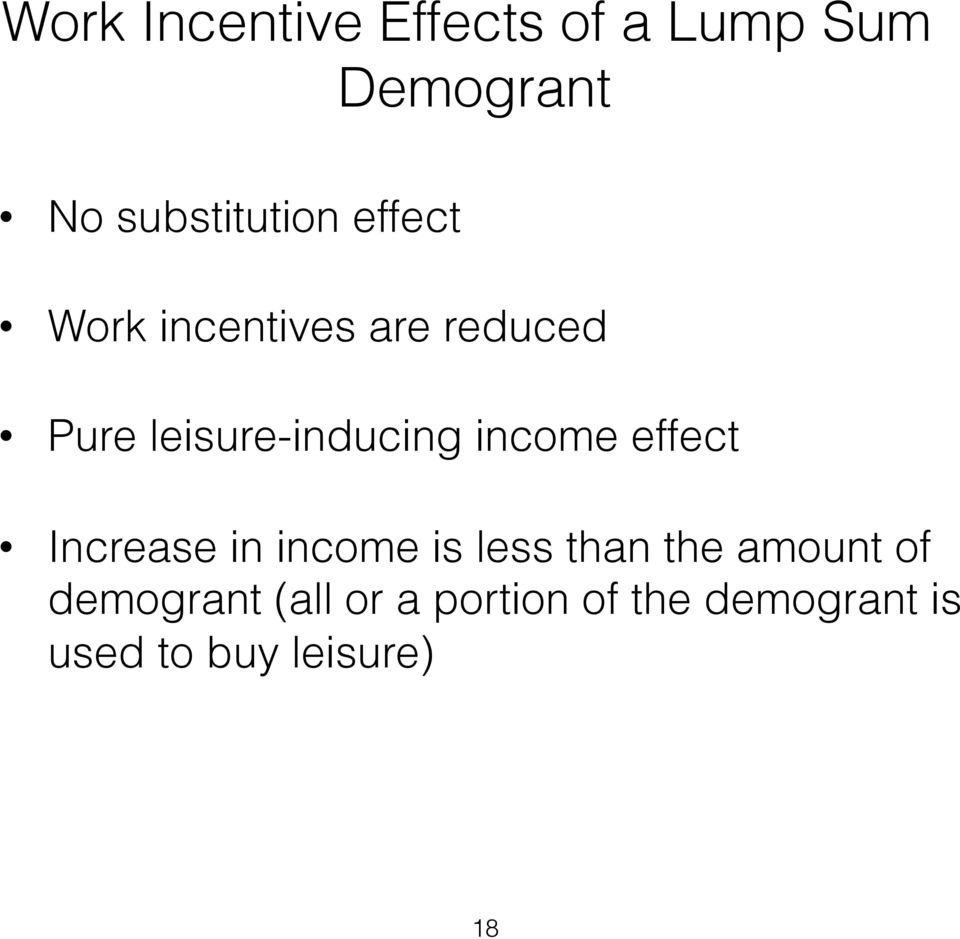 income effect Increase in income is less than the amount of