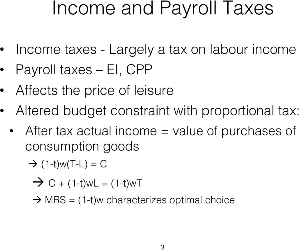 proportional tax: After tax actual income = value of purchases of consumption