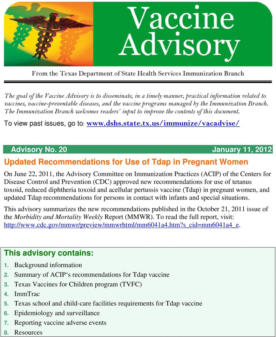 To view past issues, go to: www.dshs.state.tx.us/immunize/vacadvise/ Advisory No.