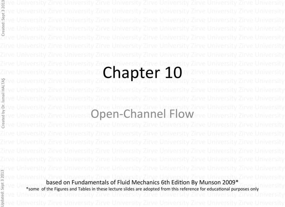 on Fundamentals of Fluid Mechanics 6th EdiAon By Munson 2009* *some of