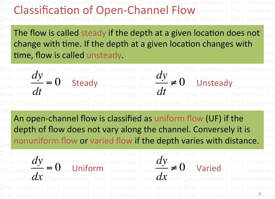 dy dt = 0 dy Steady dt 0 Unsteady An open- channel flow is classified as uniform flow (UF) if the depth of flow