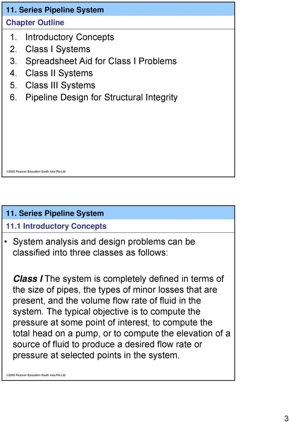 1 Introductory Concepts System analysis and design problems can be classified into three classes as follows: Class I The system is completely defined in terms of the size of