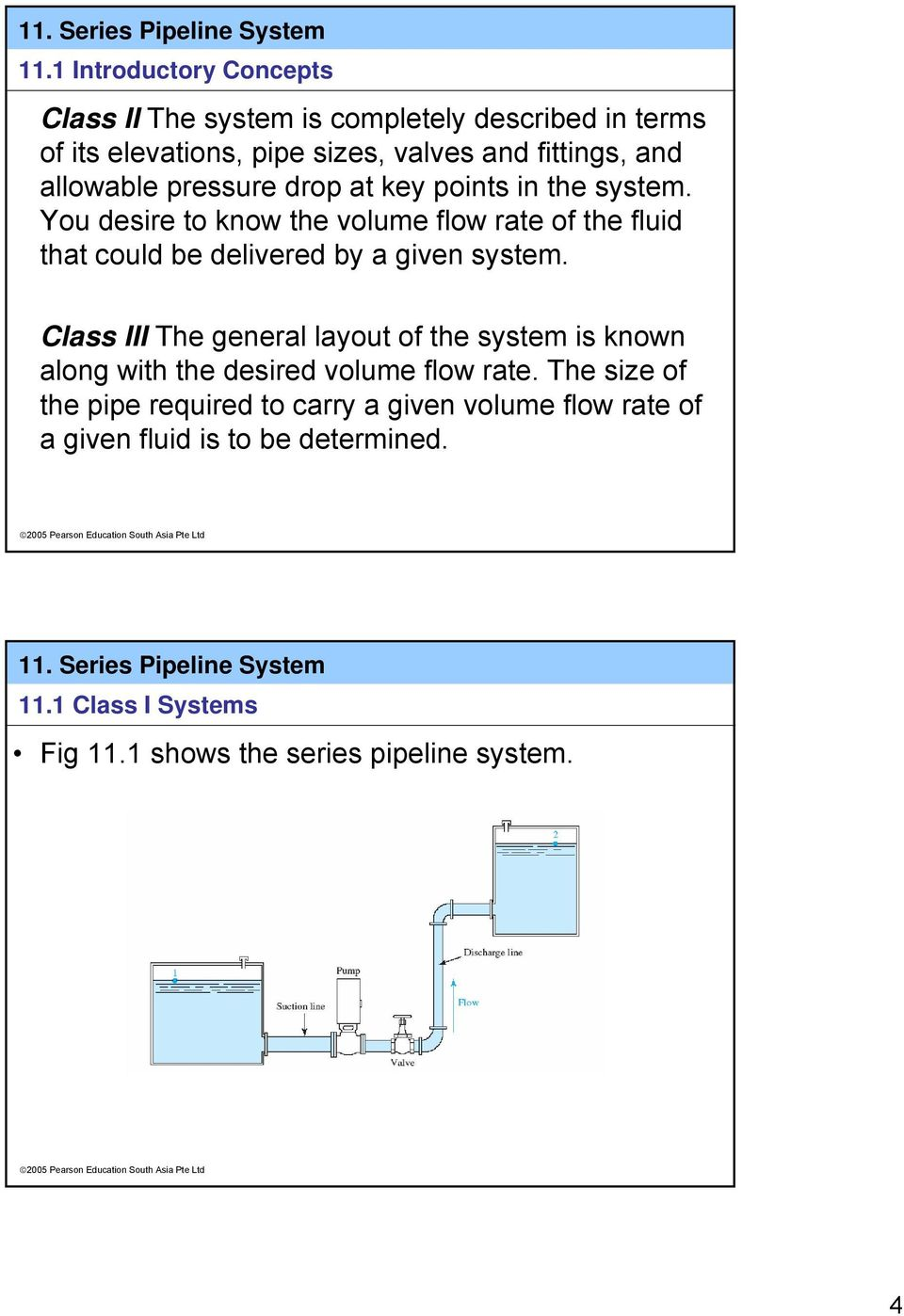You desire to know the volume flow rate of the fluid that could be delivered by a given system.