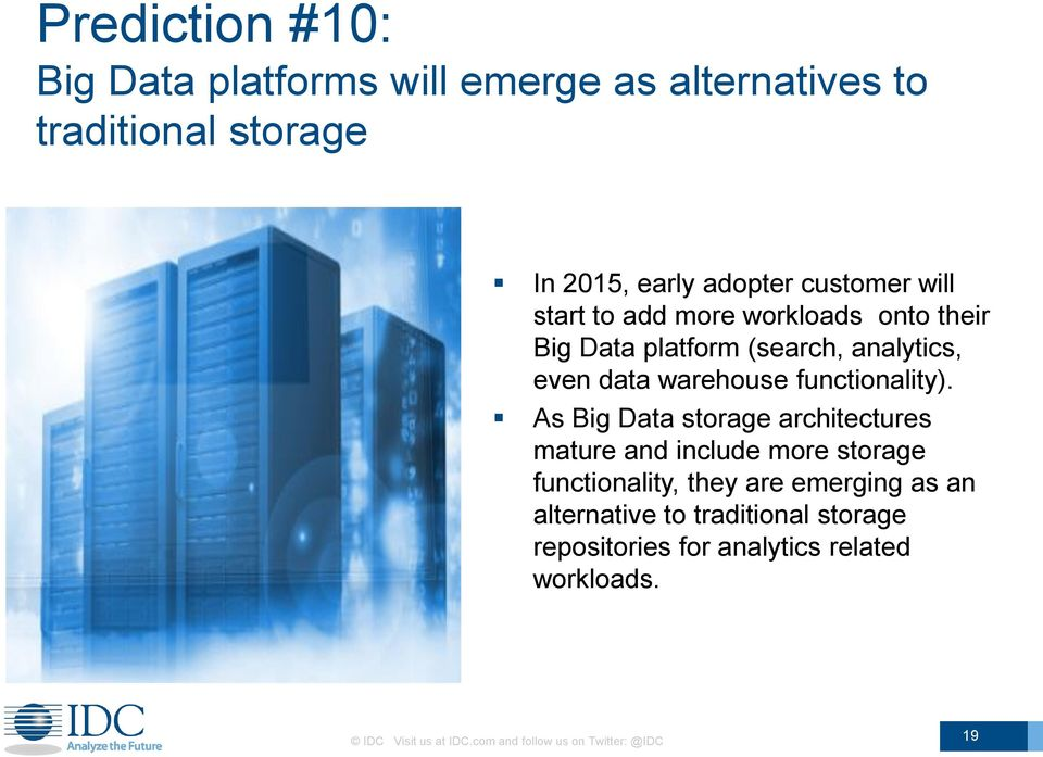 As Big Data storage architectures mature and include more storage functionality, they are emerging as an alternative to