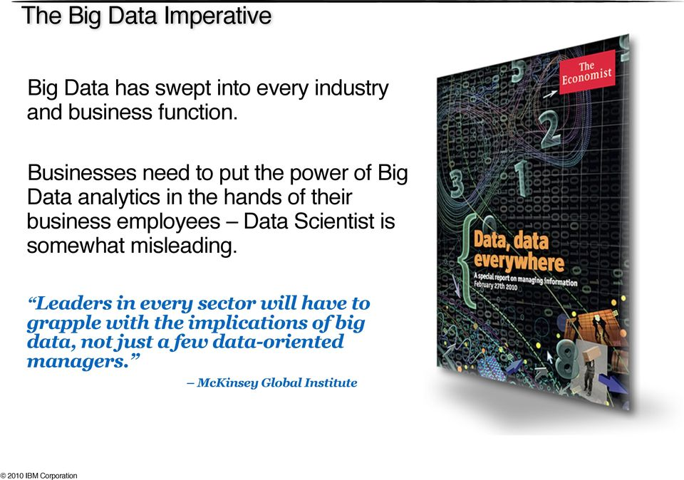 Leaders in every sector will have to grapple with the implications of big data, not just a few data-oriented managers.
