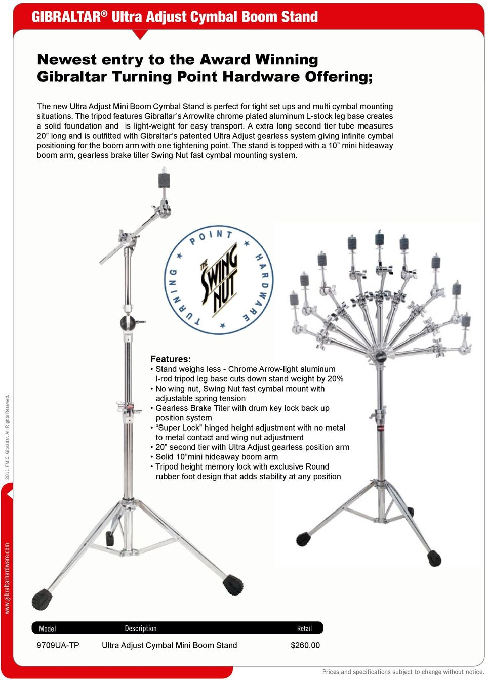 A extra long second tier tube measures 20 long and is outfitted with Gibraltar s patented Ultra Adjust gearless system giving infinite cymbal positioning for the boom arm with one tightening point.