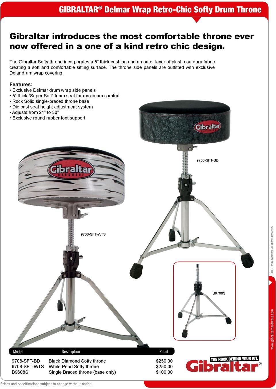The throne side panels are outfitted with exclusive Delar drum wrap covering.