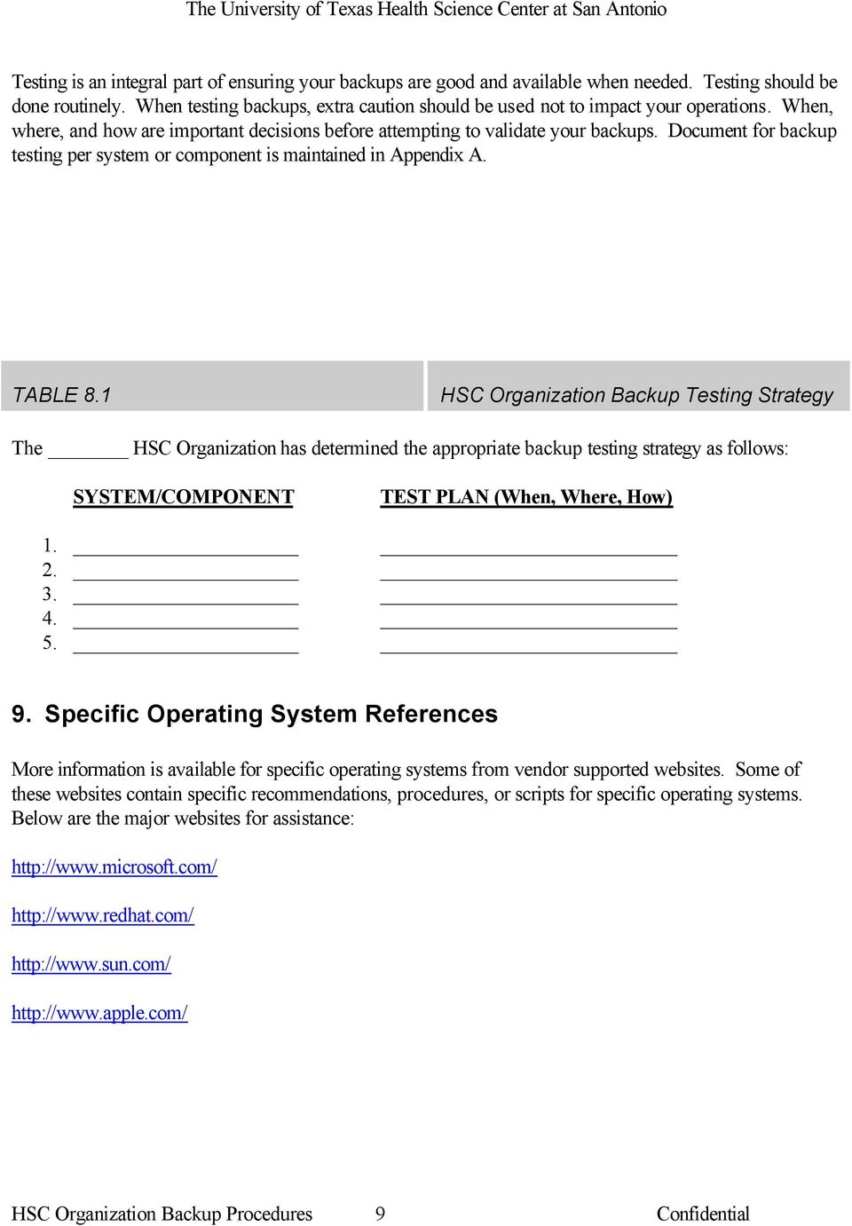 Document for backup testing per system or component is maintained in Appendix A. TABLE 8.