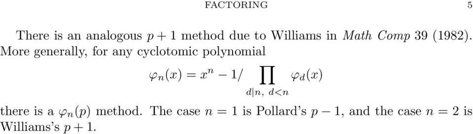 More generally, for any cyclotomic polynomial ϕ n (x) = x n 1/ ϕ d