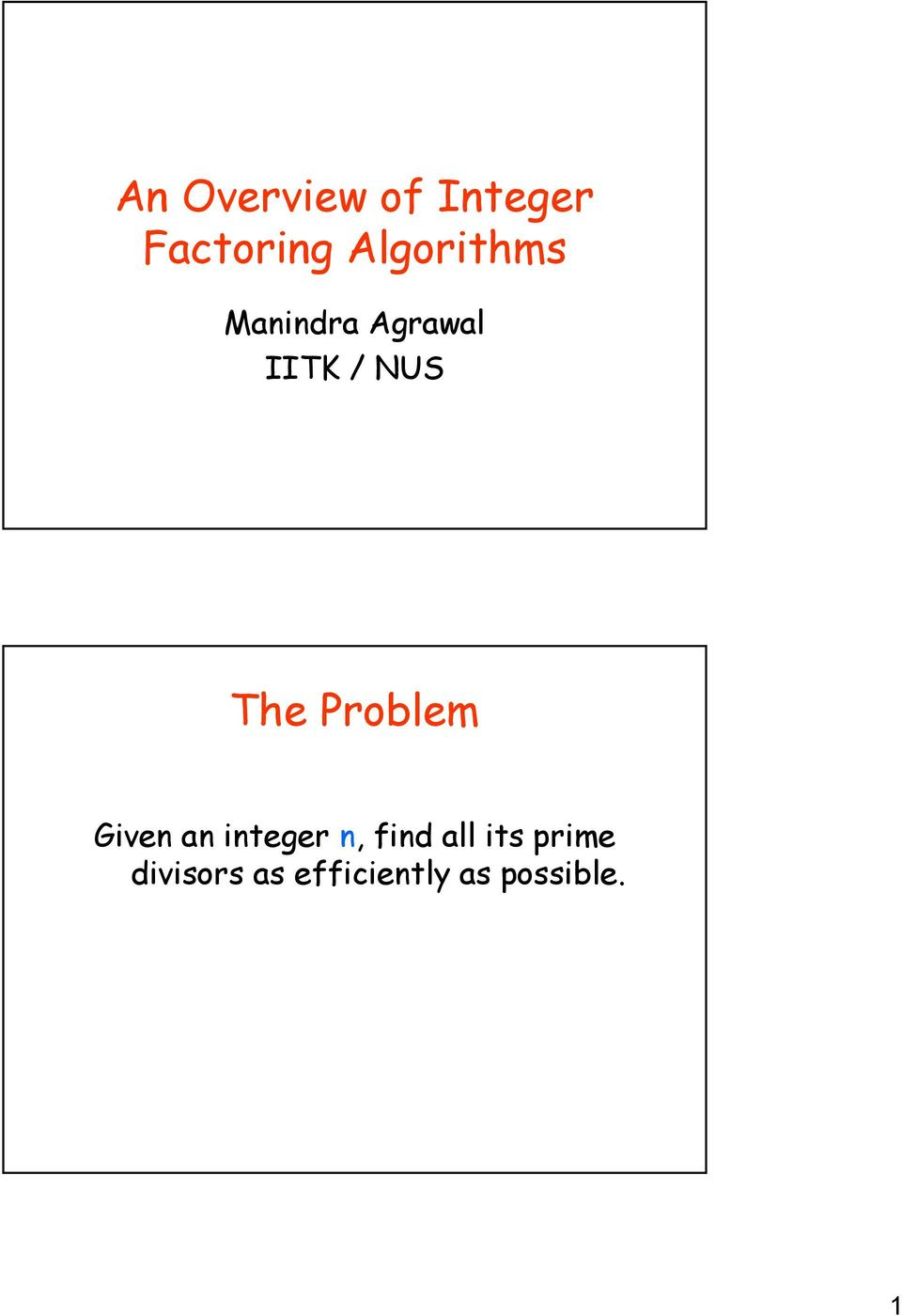 The Problem Given an integer n, find all