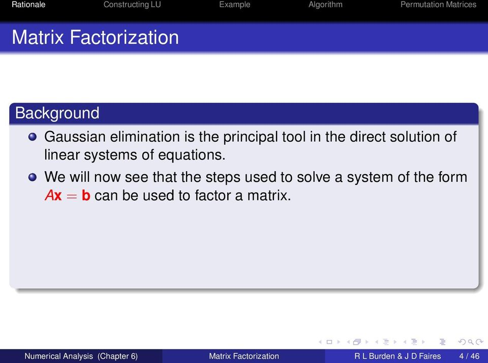 We will now see that the steps used to solve a system of the form Ax = b can be