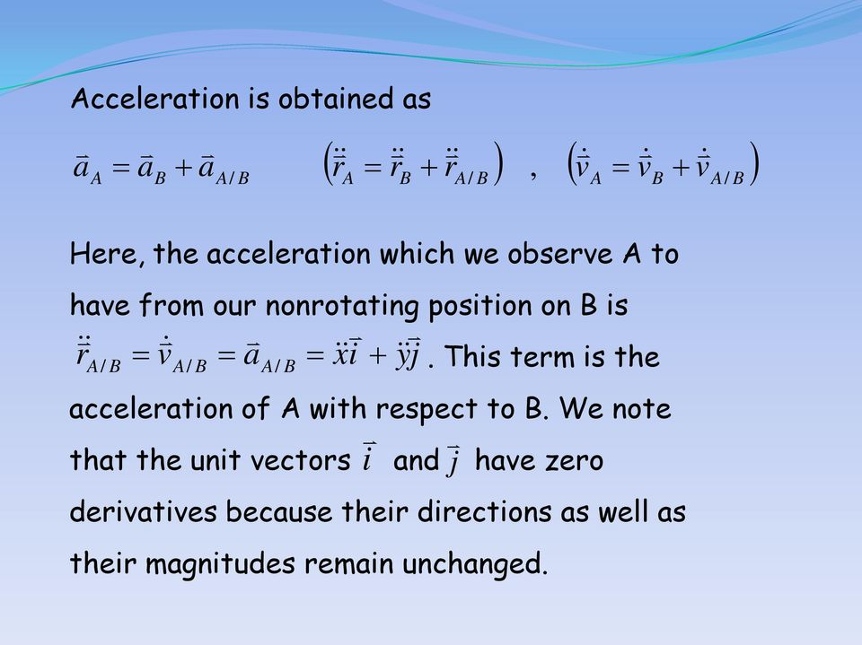 = / /. This term is the acceleration of with respect to.