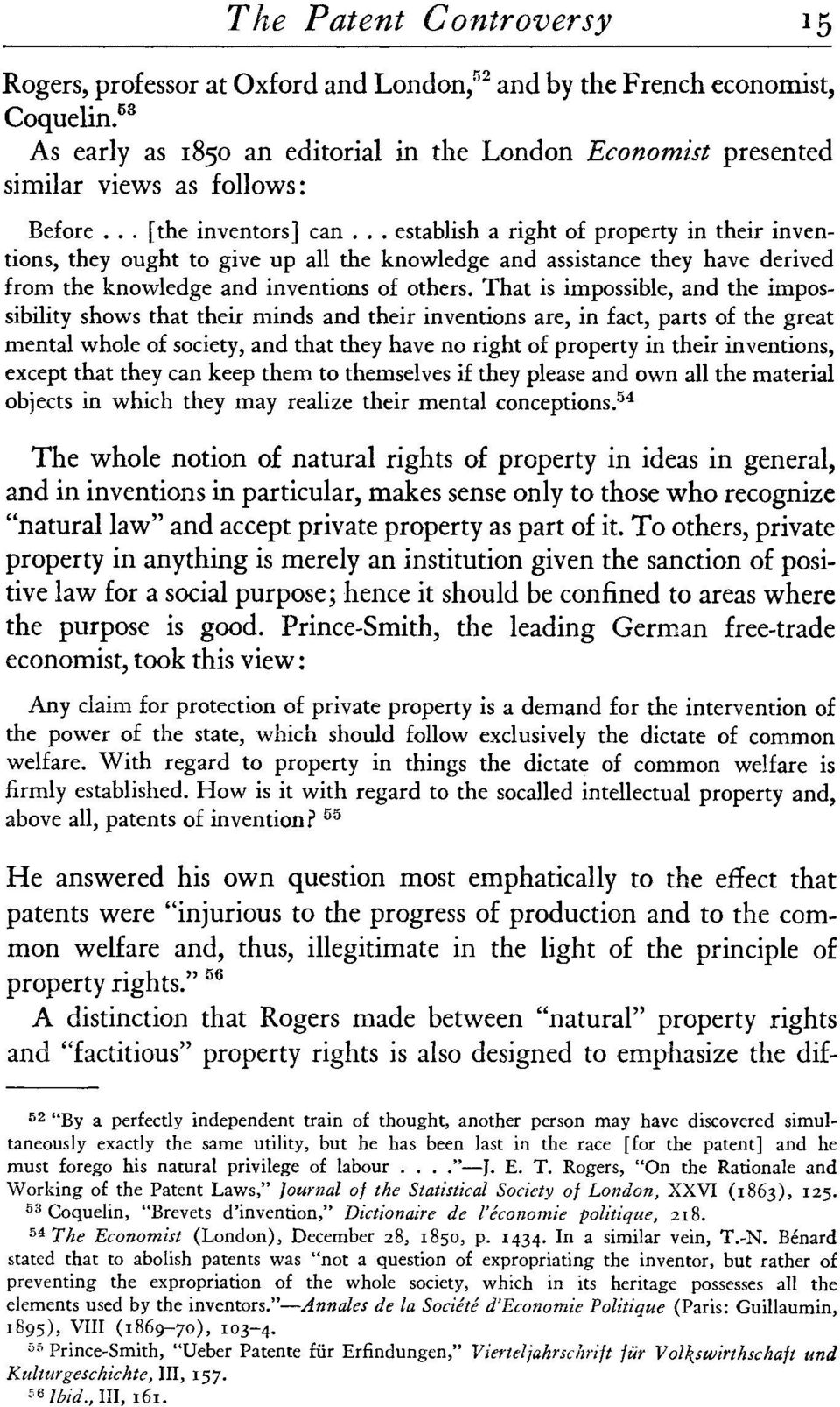 .... establish a right of property in their inventions, they ought to give up all the knowledge and assistance they have derived from the knowledge and inventions of others.