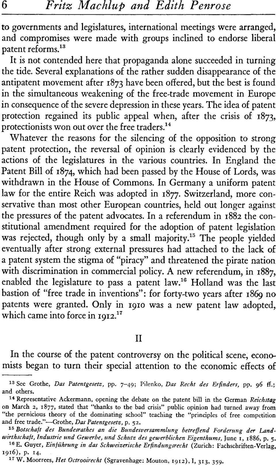 Several explanations of the rather sudden disappearance of the antipatent movement after 1873 i873 have been offered, but the best is found in the simultaneous weakening of the free-trade movement in
