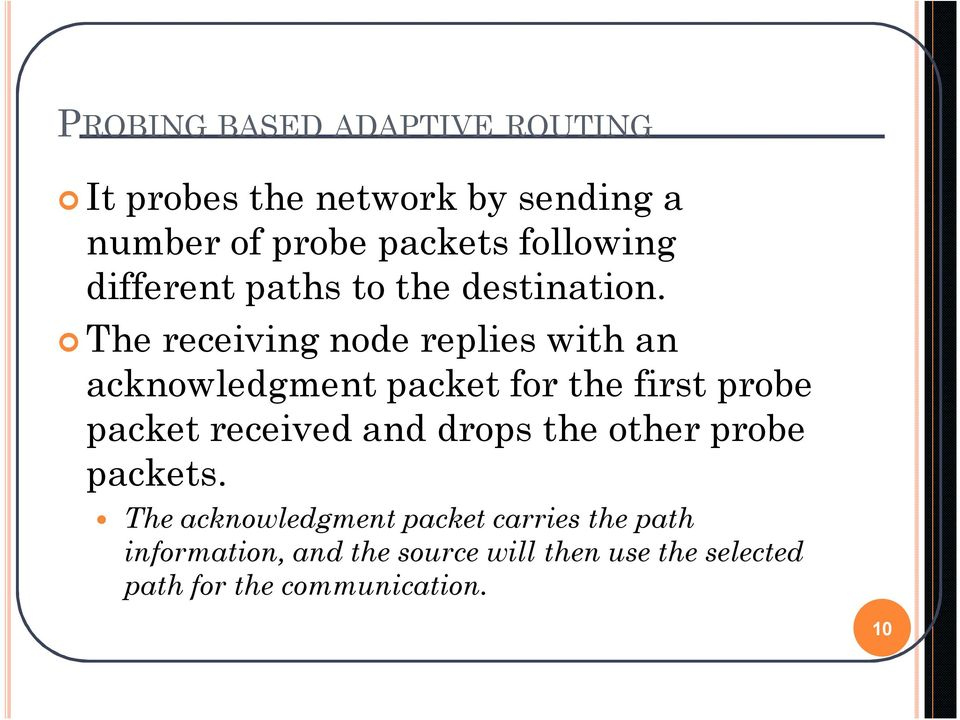 The receiving node replies with an acknowledgment packet for the first probe packet received and