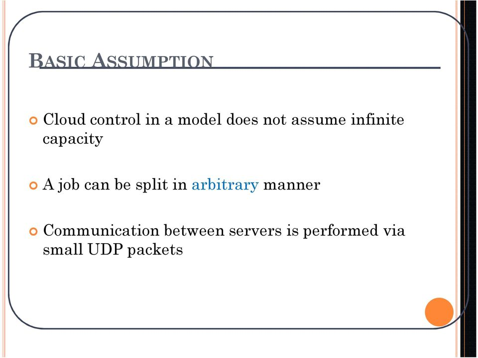 be split in arbitrary manner Communication