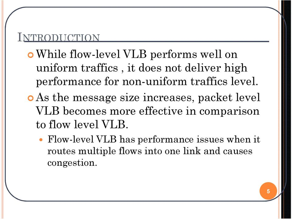 As the message size increases, packet level VLB becomes more effective in comparison