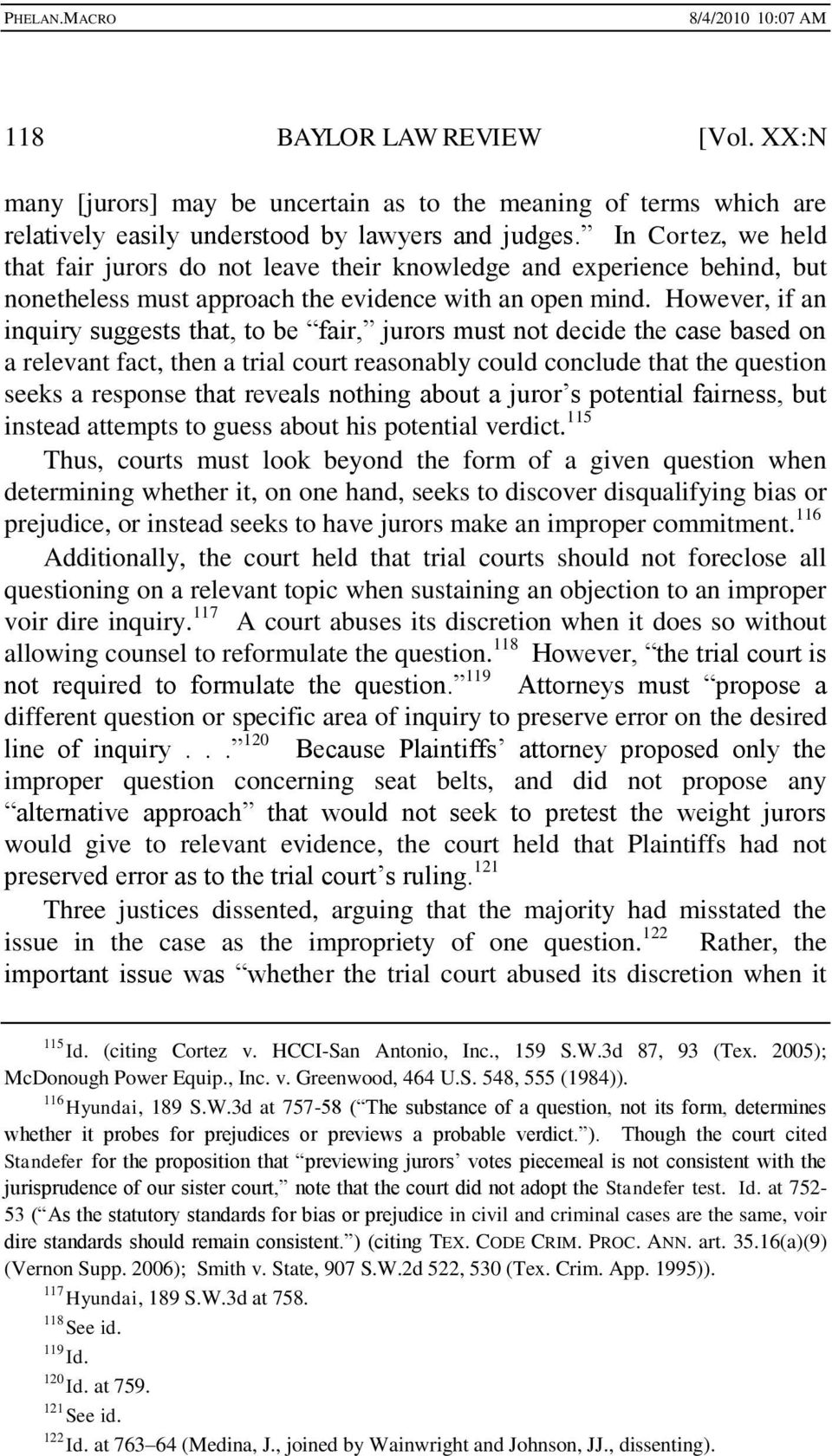 However, if an inquiry suggests that, to be fair, jurors must not decide the case based on a relevant fact, then a trial court reasonably could conclude that the question seeks a response that