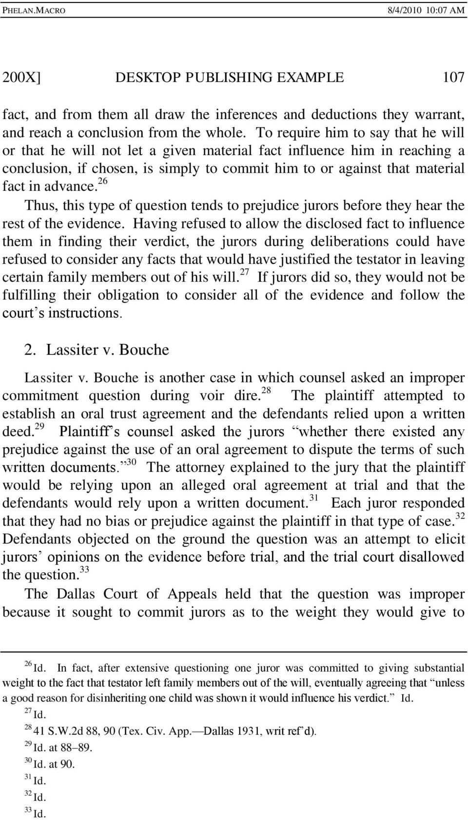 26 Thus, this type of question tends to prejudice jurors before they hear the rest of the evidence.