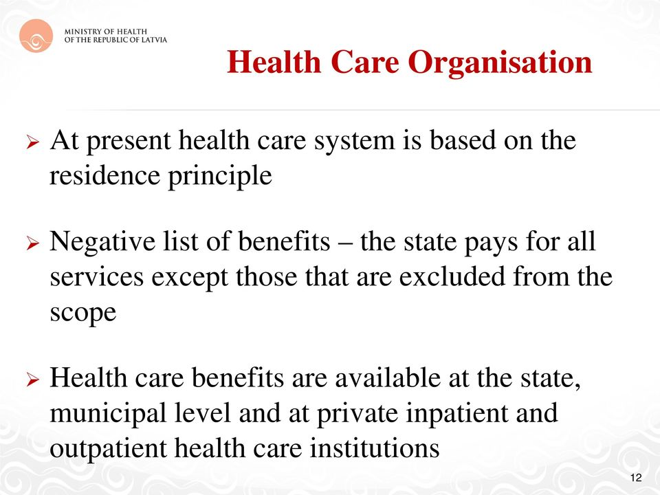 that are excluded from the scope Health care benefits are available at the state,