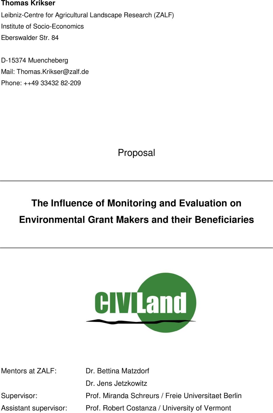 de Phone: ++49 33432 82-209 Proposal The Influence of Monitoring and Evaluation on Environmental Grant Makers and their