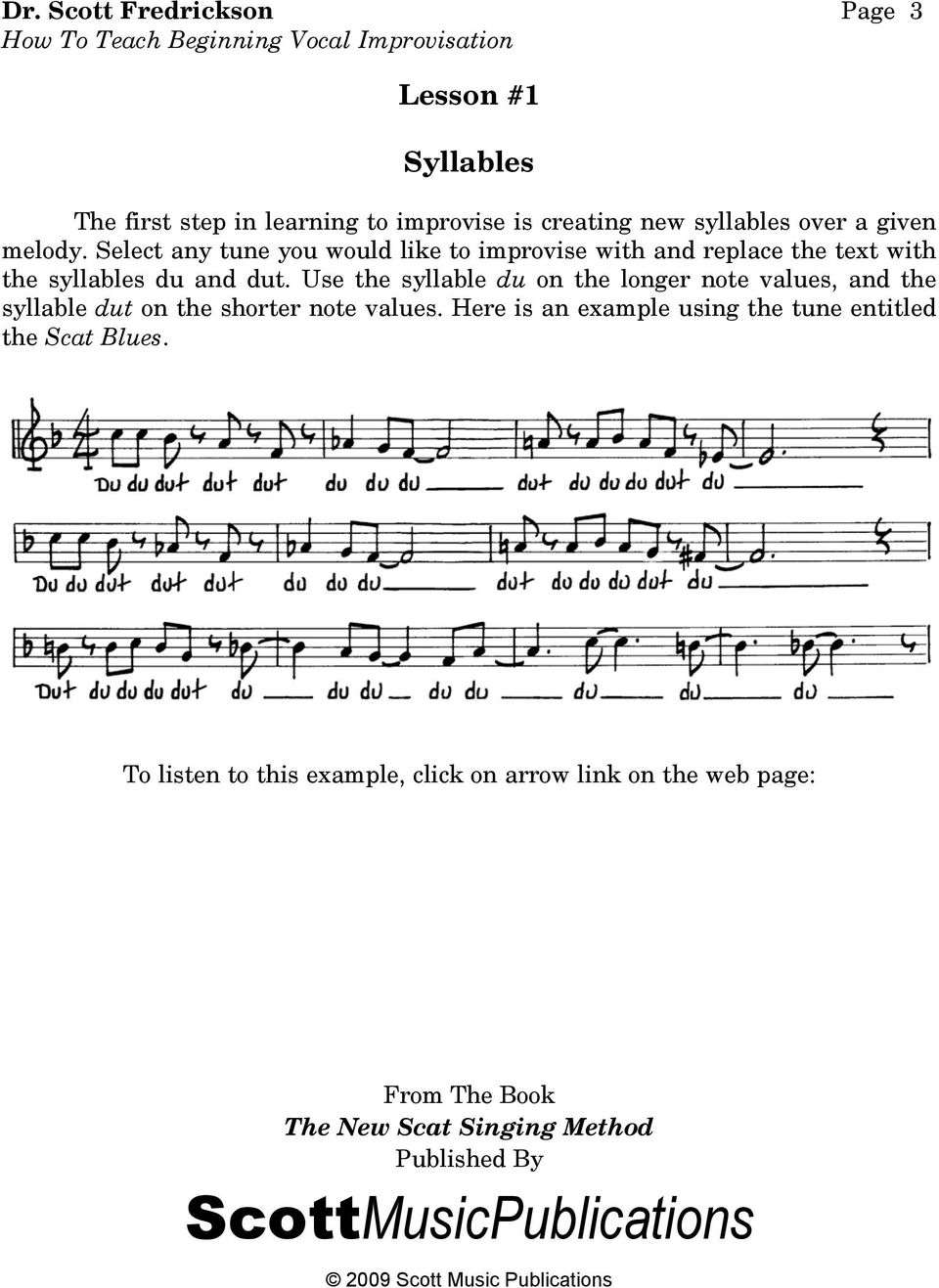 Select any tune you would like to improvise with and replace the text with the syllables du and