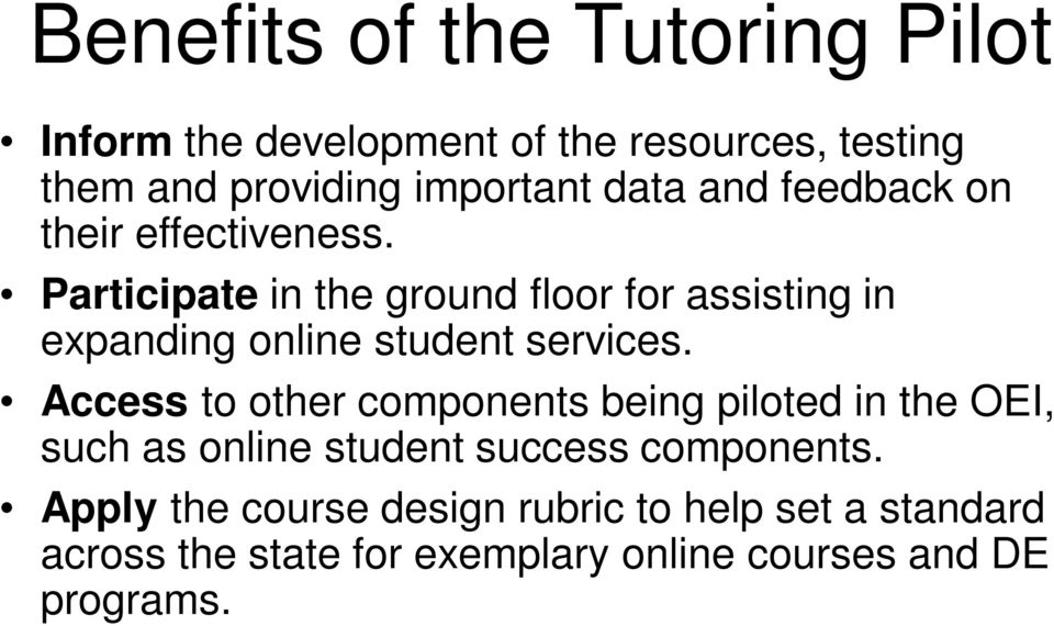 Participate in the ground floor for assisting in expanding online student services.