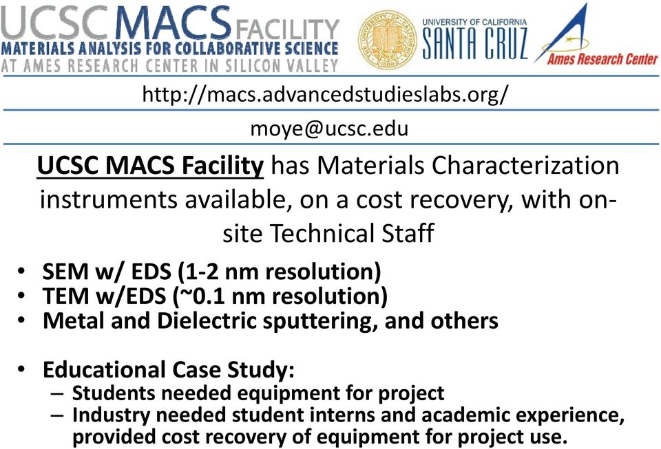 Technical Staff moye@ucsc.edu y@ SEM w/ EDS (1 2 nm resolution) TEM w/eds (~0.
