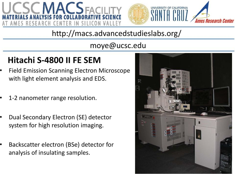 light element analysis and EDS. 1 2 nanometer range resolution.
