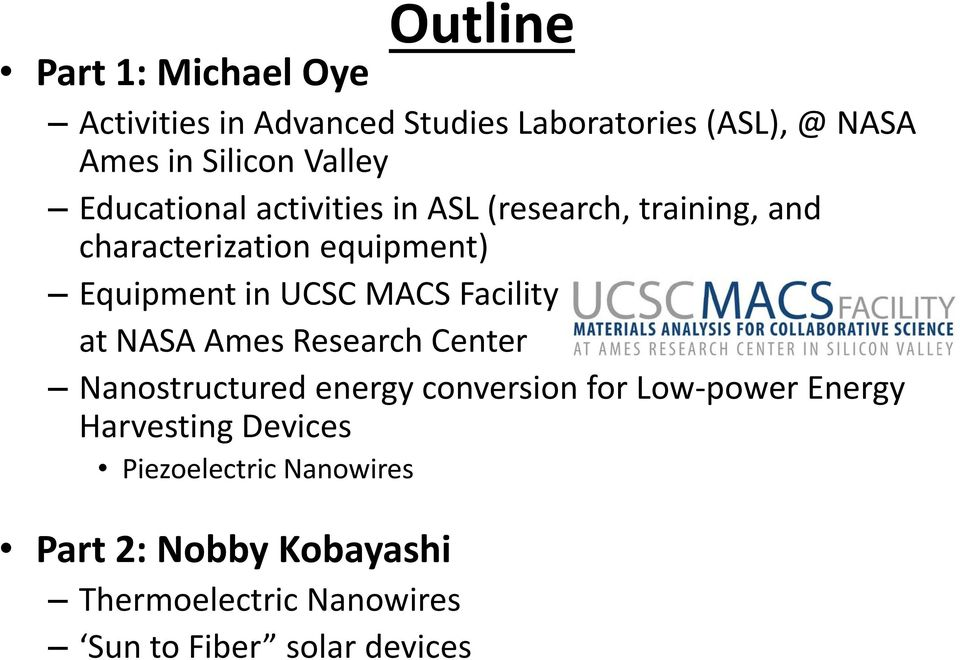 UCSC MACS Facility at NASA Ames Research Center Nanostructured energy conversion for Low power Energy