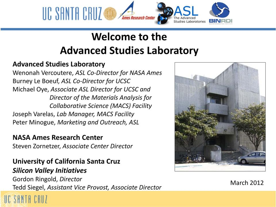 Varelas, Lab Manager, MACS Facility Peter Minogue, Marketing and Outreach, ASL NASA Ames Research Center Steven Zornetzer, Associate Center Director