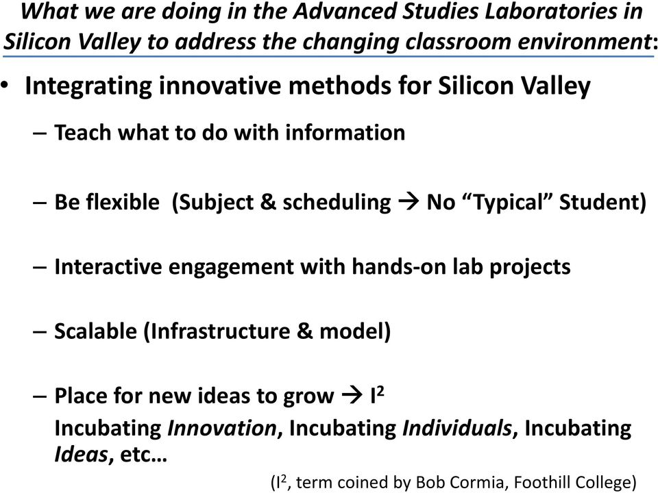 Typical Student) Interactive engagement with hands on lab projects Scalable (Infrastructure & model) Place for new ideas to