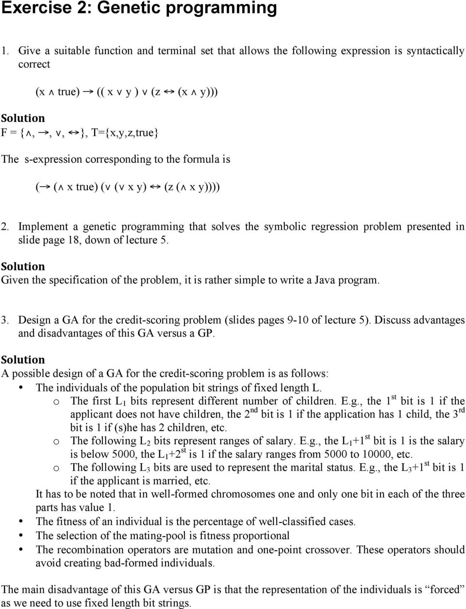 formula is ( ( x true) ( ( x y) (z ( x y)))) 2. Implement a genetic programming that solves the symbolic regression problem presented in slide page 18, down of lecture 5.