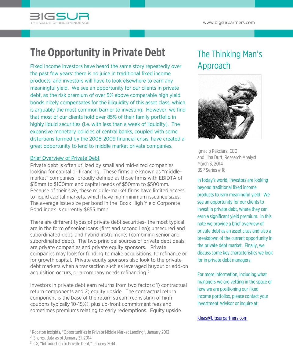 We see an opportunity for our clients in private debt, as the risk premium of over 5% above comparable high yield bonds nicely compensates for the illiquidity of this asset class, which is arguably