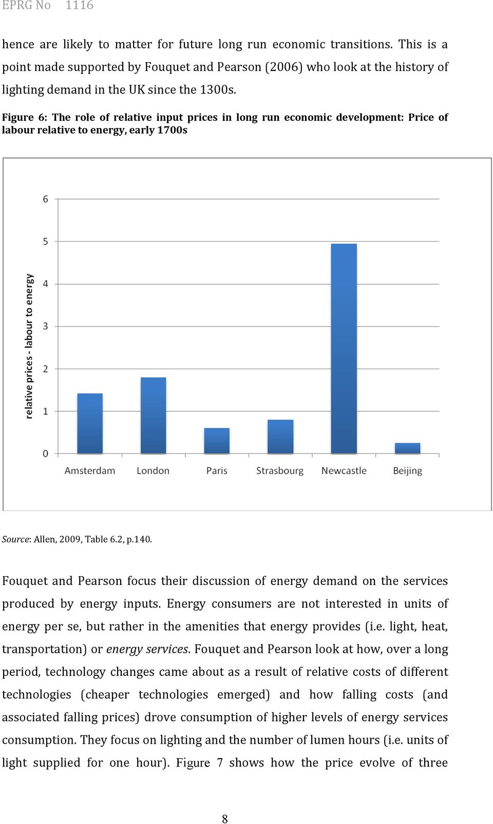 Fouquet and Pearson focus their discussion of energy demand on the services produced by energy inputs.